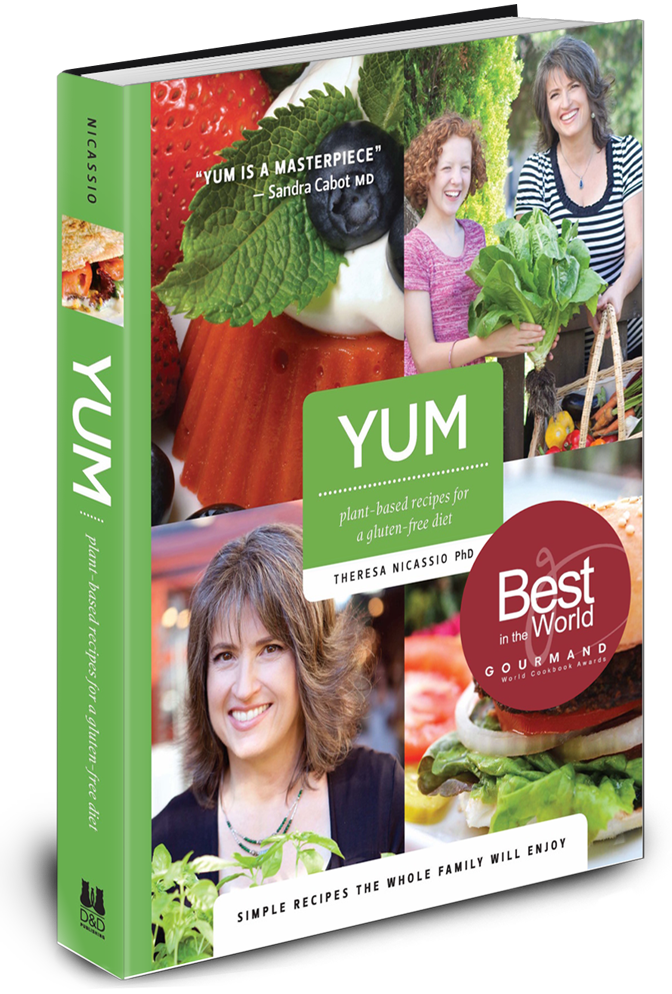 YUM Plant-based Recipes for a Gluten-free Diet by Theresa Nicassio